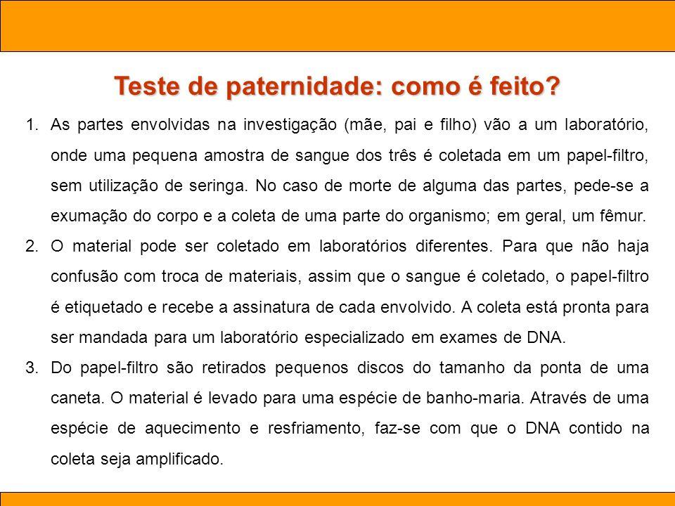 Ciências. Aula 03 Biotecnologia Teste de paternidade: como é feito? 1.As partes envolvidas na investigação (mãe, pai e filho) vão a um laboratório, on