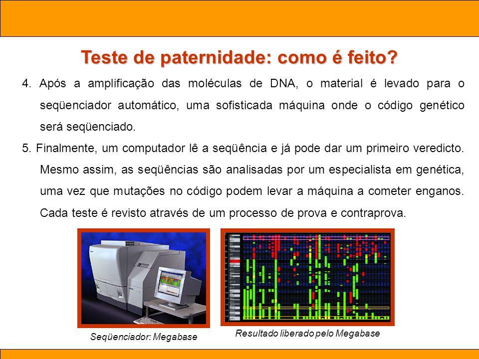 Ciências. Aula 03 Biotecnologia Teste de paternidade: como é feito? 4. Após a amplificação das moléculas de DNA, o material é levado para o seqüenciad