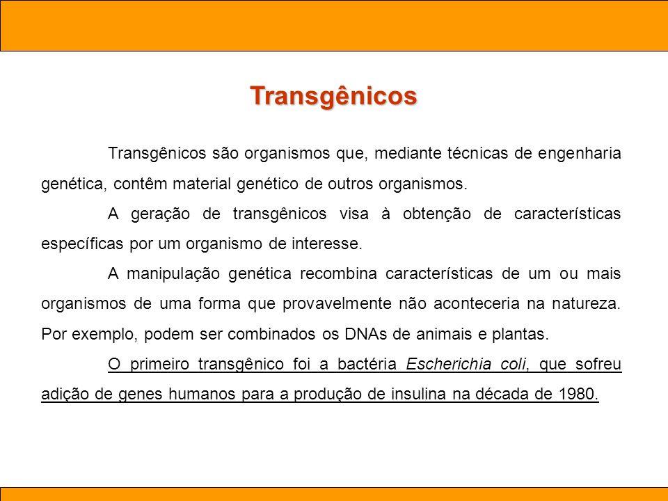 Ciências. Aula 03 Biotecnologia Transgênicos Transgênicos são organismos que, mediante técnicas de engenharia genética, contêm material genético de ou