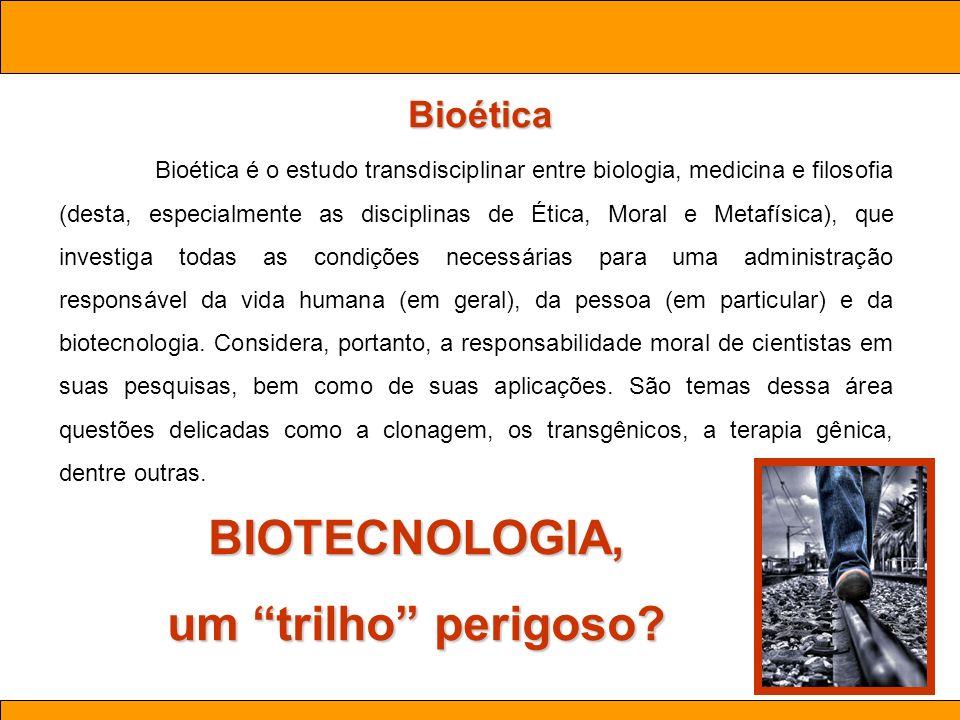 Ciências. Aula 03 Biotecnologia Bioética Bioética é o estudo transdisciplinar entre biologia, medicina e filosofia (desta, especialmente as disciplina