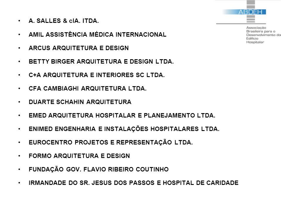A. SALLES & cIA. lTDA. AMIL ASSISTÊNCIA MÉDICA INTERNACIONAL ARCUS ARQUITETURA E DESIGN BETTY BIRGER ARQUITETURA E DESIGN LTDA. C+A ARQUITETURA E INTE