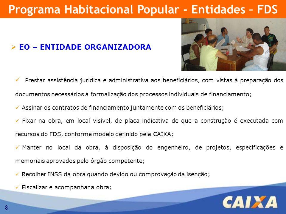 8 EO – ENTIDADE ORGANIZADORA Prestar assistência jurídica e administrativa aos beneficiários, com vistas à preparação dos documentos necessários à for