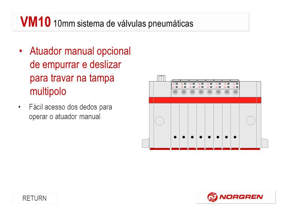Atuador manual de impulso ou com trava Escolha do atuador para adequar à aplicação RETURN VM10 10mm sistema de válvulas pneumáticas