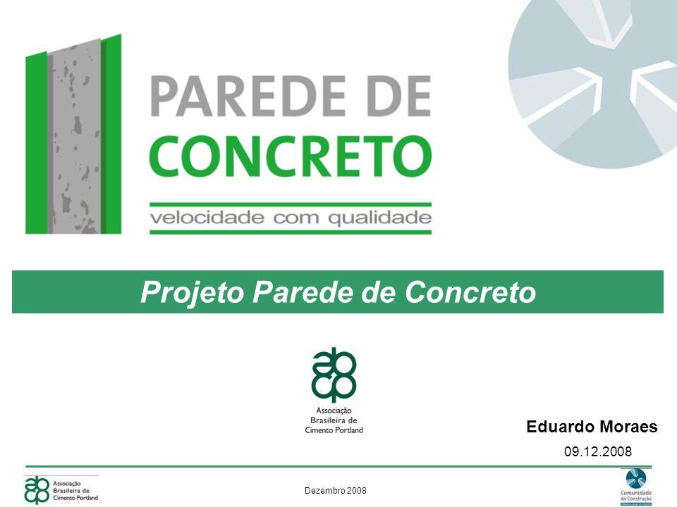 Dezembro 2008 Projeto Parede de Concreto 09.12.2008 Eduardo Moraes
