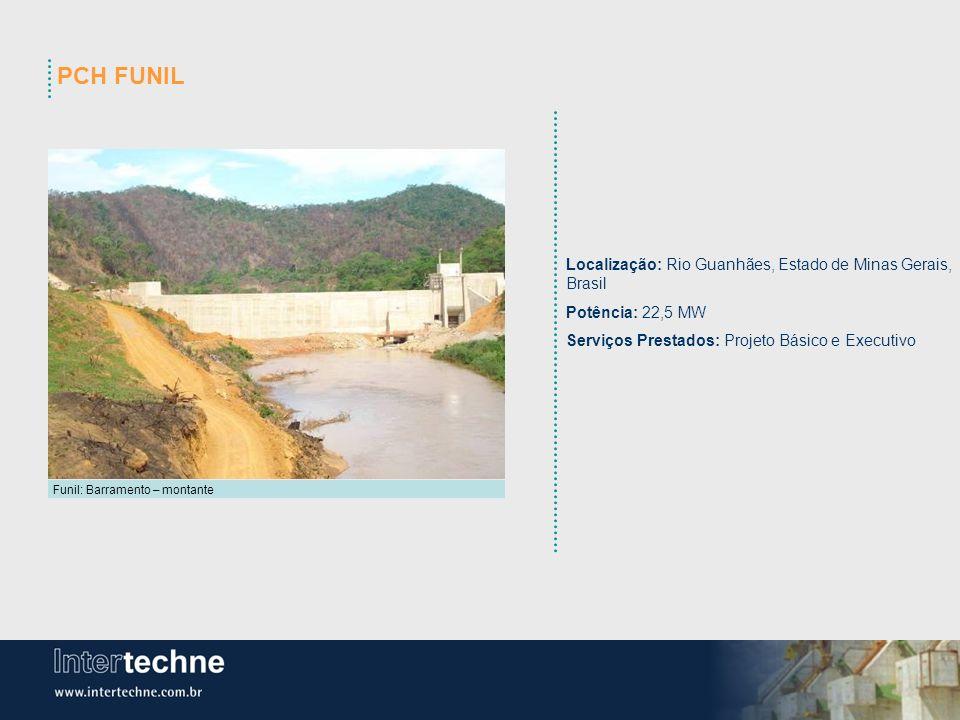 Funil: Barramento – montante Localização: Rio Guanhães, Estado de Minas Gerais, Brasil Potência: 22,5 MW Serviços Prestados: Projeto Básico e Executiv