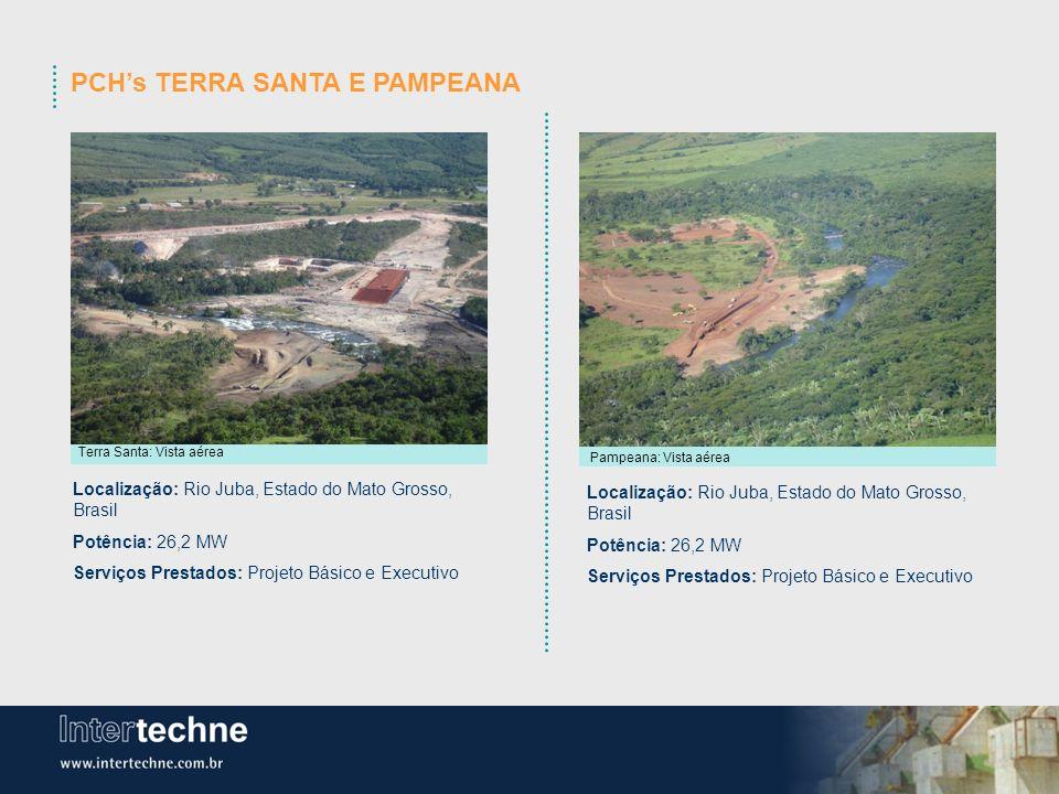 PCHs TERRA SANTA E PAMPEANA Terra Santa: Vista aérea Pampeana: Vista aérea Localização: Rio Juba, Estado do Mato Grosso, Brasil Potência: 26,2 MW Serv