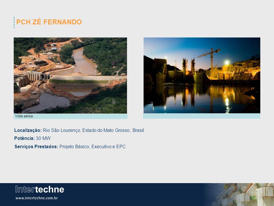 PCH ZÉ FERNANDO Localização: Rio São Lourenço, Estado do Mato Grosso, Brasil Potência: 30 MW Serviços Prestados: Projeto Básico, Executivo e EPC Vista