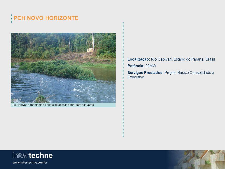 PCH NOVO HORIZONTE Localização: Rio Capivari, Estado do Paraná, Brasil Potência: 20MW Serviços Prestados: Projeto Básico Consolidado e Executivo Rio C