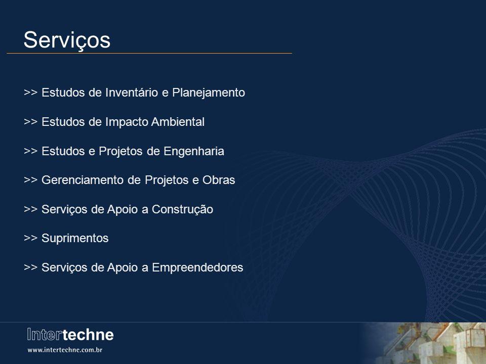 >> Estudos de Inventário e Planejamento >> Estudos de Impacto Ambiental >> Estudos e Projetos de Engenharia >> Gerenciamento de Projetos e Obras >> Se