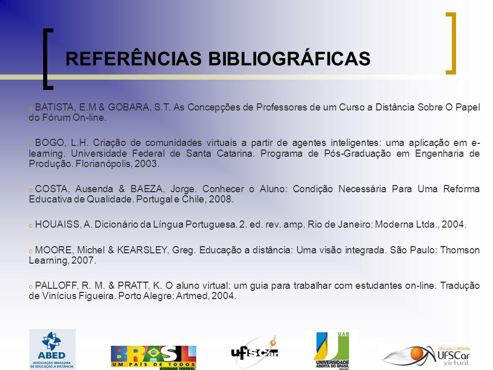 REFERÊNCIAS BIBLIOGRÁFICAS o BATISTA, E.M & GOBARA, S.T.