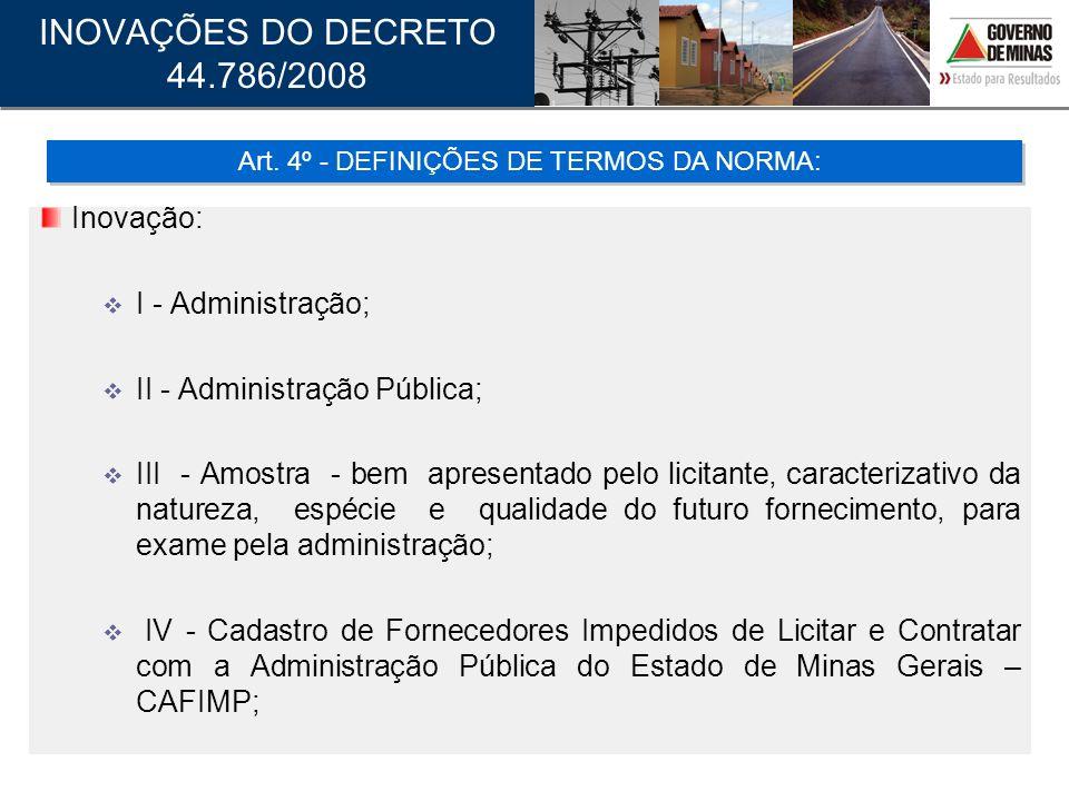 Inovação: I - Administração; II - Administração Pública; III - Amostra - bem apresentado pelo licitante, caracterizativo da natureza, espécie e qualid