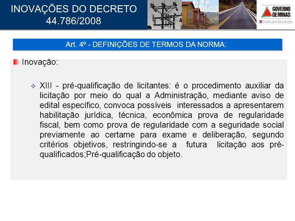 Inovação: XIII - pré-qualificação de licitantes: é o procedimento auxiliar da licitação por meio do qual a Administração, mediante aviso de edital esp