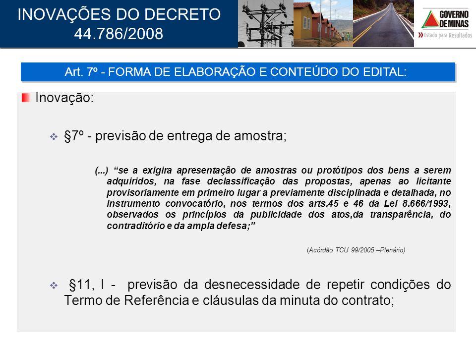 Inovação: §7º - previsão de entrega de amostra; (...) se a exigira apresentação de amostras ou protótipos dos bens a serem adquiridos, na fase declass