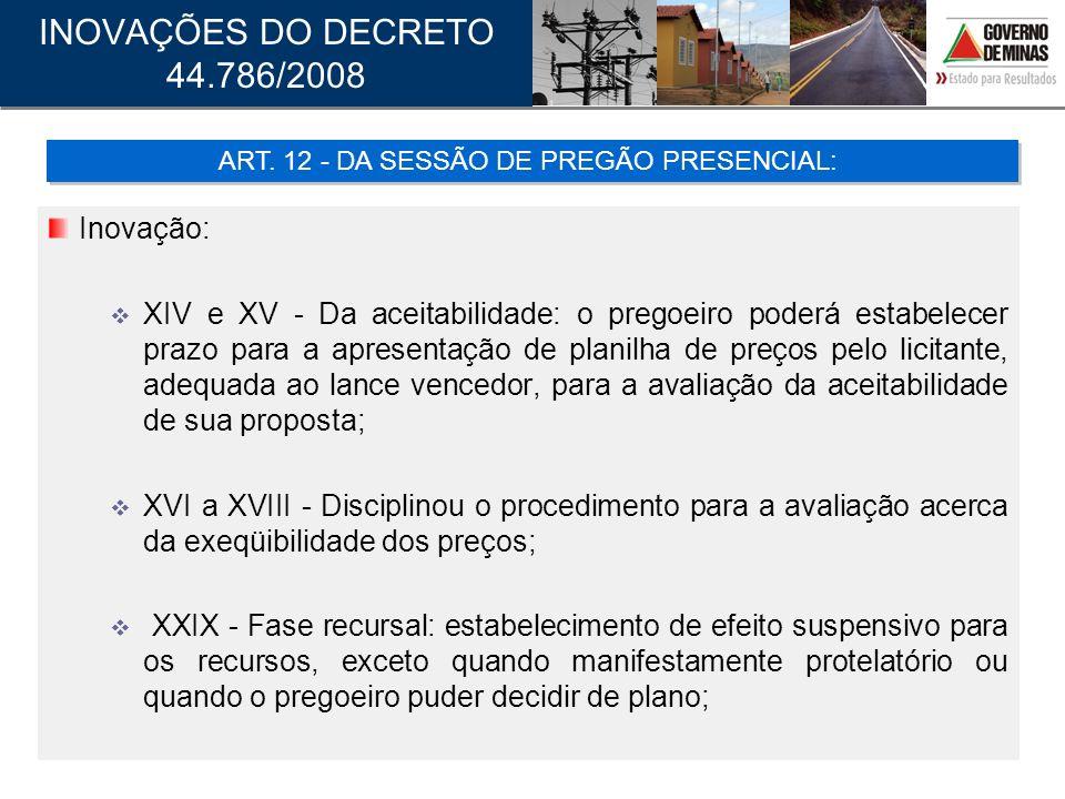Inovação: XIV e XV - Da aceitabilidade: o pregoeiro poderá estabelecer prazo para a apresentação de planilha de preços pelo licitante, adequada ao lan
