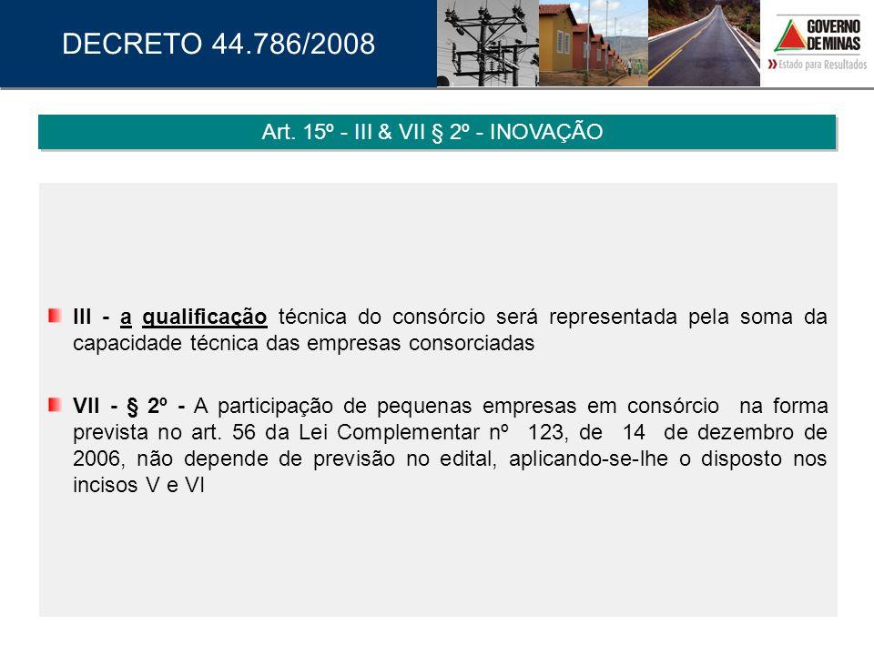 III - a qualificação técnica do consórcio será representada pela soma da capacidade técnica das empresas consorciadas VII - § 2º - A participação de p