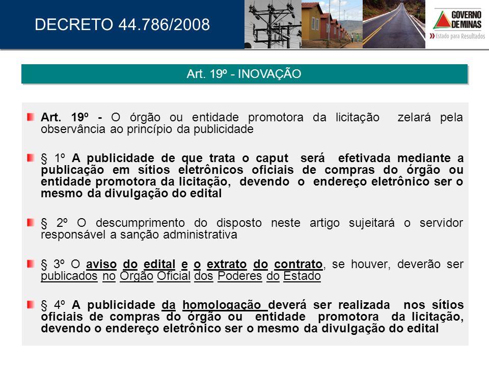 Art. 19º - O órgão ou entidade promotora da licitação zelará pela observância ao princípio da publicidade § 1º A publicidade de que trata o caput será