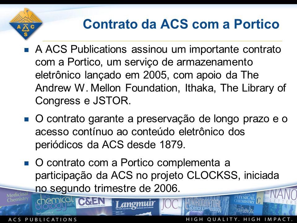 Contrato da ACS com a Portico n A ACS Publications assinou um importante contrato com a Portico, um serviço de armazenamento eletrônico lançado em 200