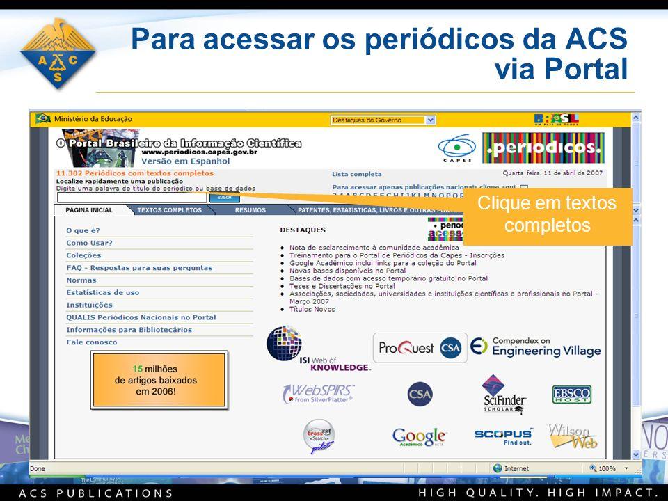 Para acessar os periódicos da ACS via Portal Clique em textos completos