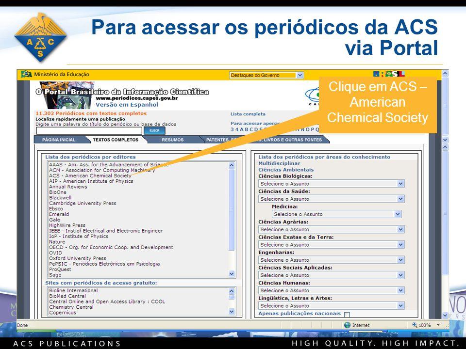 Para acessar os periódicos da ACS via Portal Clique em ACS – American Chemical Society