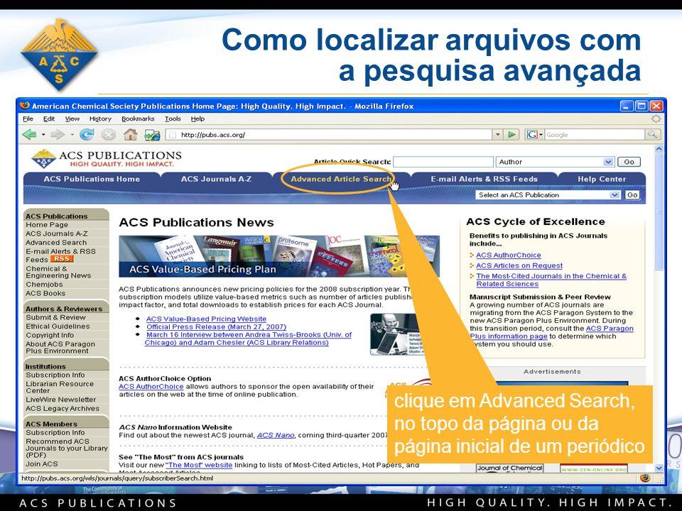 Como localizar arquivos com a pesquisa avançada clique em Advanced Search, no topo da página ou da página inicial de um periódico