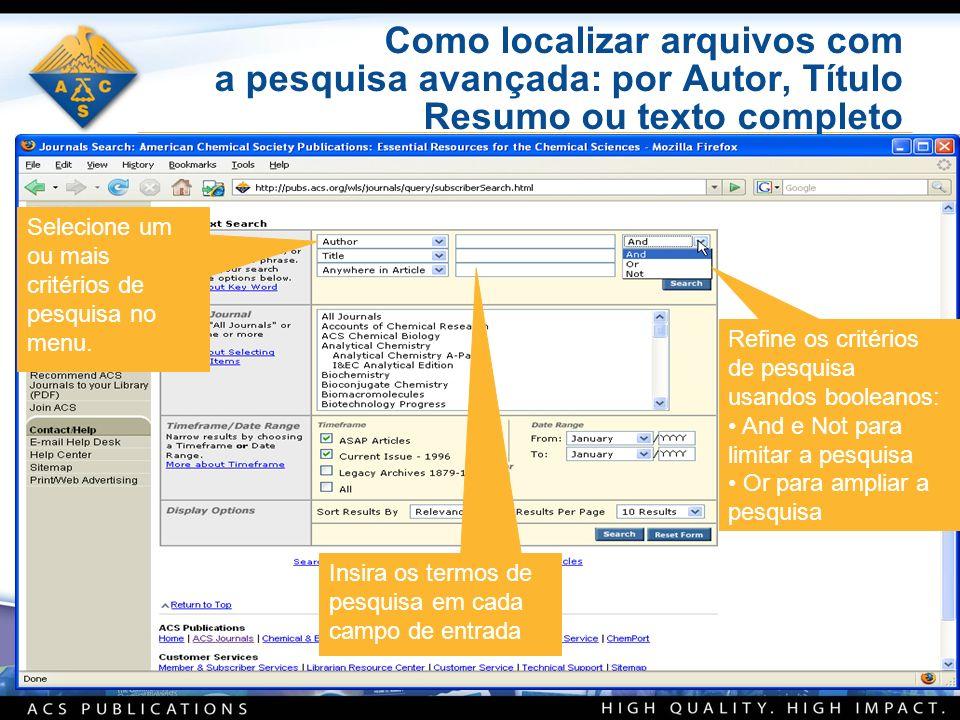 Como localizar arquivos com a pesquisa avançada: por Autor, Título Resumo ou texto completo Selecione um ou mais critérios de pesquisa no menu. Insira