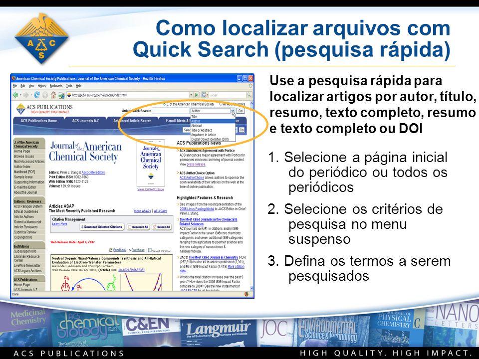 Como localizar arquivos com Quick Search (pesquisa rápida) 1. Selecione a página inicial do periódico ou todos os periódicos 2. Selecione os critérios
