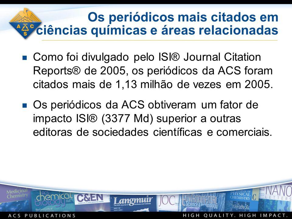 Os periódicos mais citados em ciências químicas e áreas relacionadas n Como foi divulgado pelo ISI® Journal Citation Reports® de 2005, os periódicos d