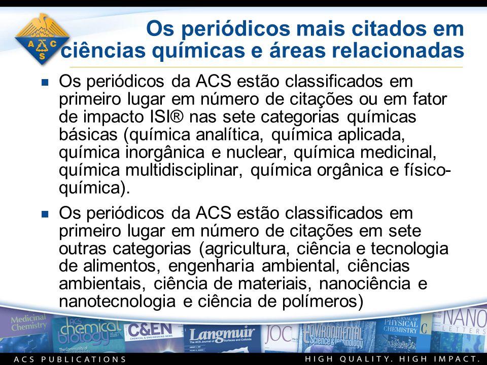 Os periódicos mais citados em ciências químicas e áreas relacionadas n Os periódicos da ACS estão classificados em primeiro lugar em número de citaçõe