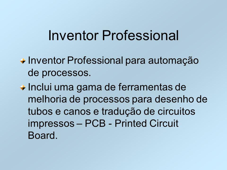 Inventor Professional Inventor Professional para automação de processos. Inclui uma gama de ferramentas de melhoria de processos para desenho de tubos