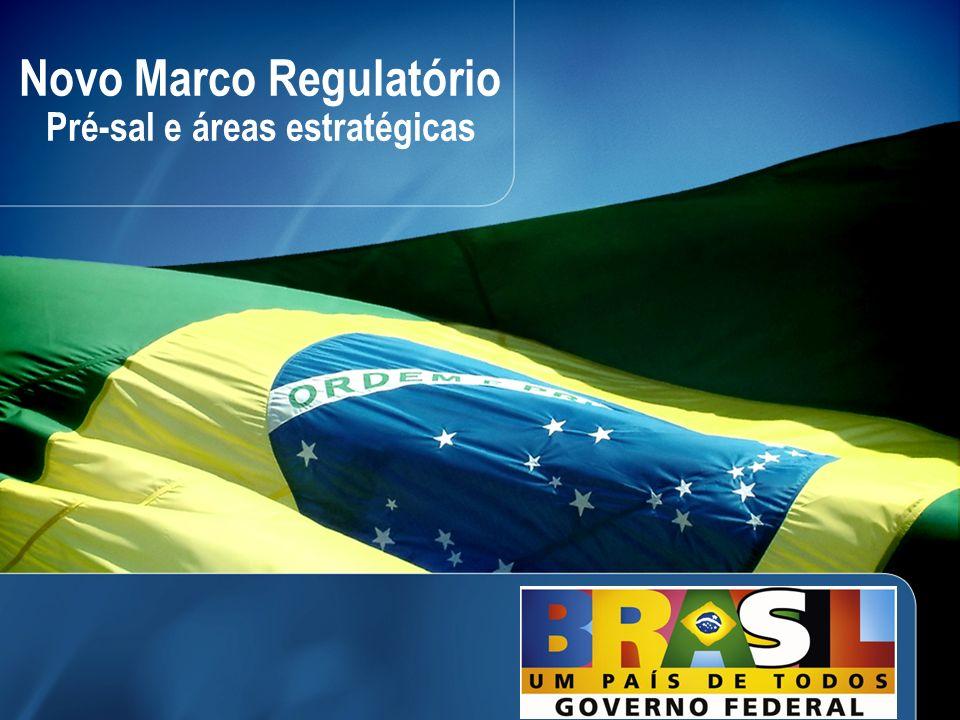 11 Novo Marco Regulatório Pré-sal e áreas estratégicas