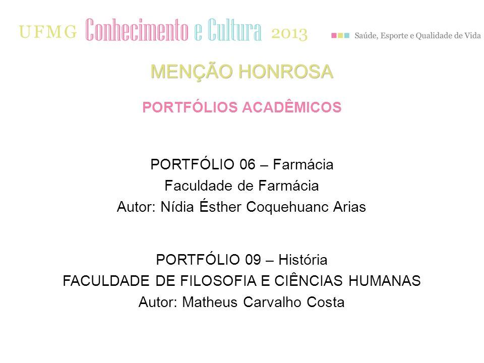 PORTFÓLIO 06 – Farmácia Faculdade de Farmácia Autor: Nídia Ésther Coquehuanc Arias MENÇÃO HONROSA PORTFÓLIOS ACADÊMICOS PORTFÓLIO 09 – História FACULD