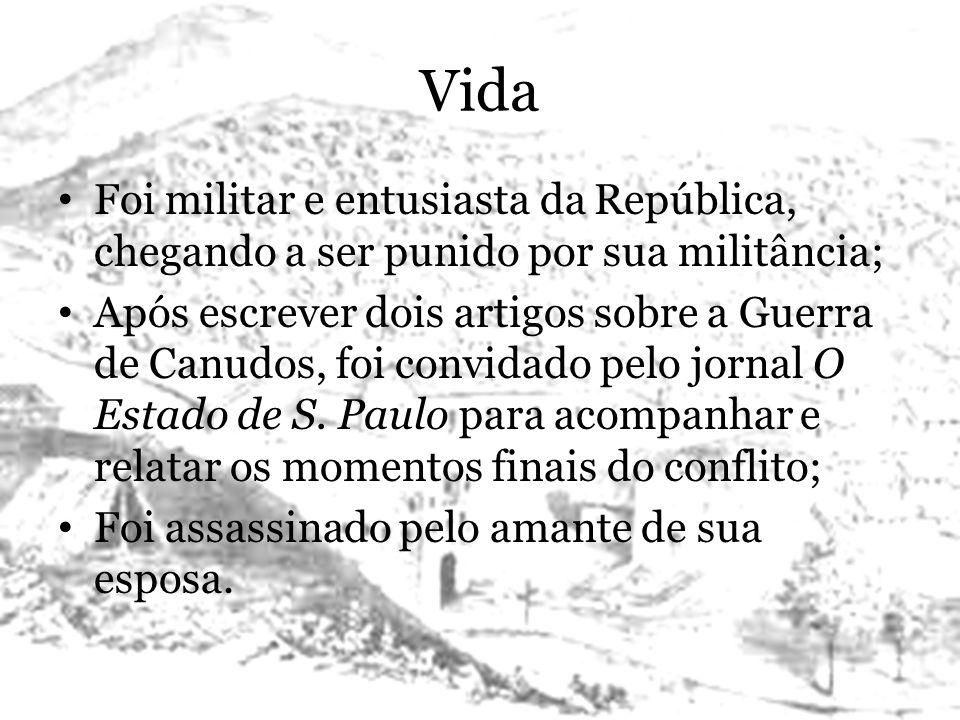 Vida Foi militar e entusiasta da República, chegando a ser punido por sua militância; Após escrever dois artigos sobre a Guerra de Canudos, foi convid