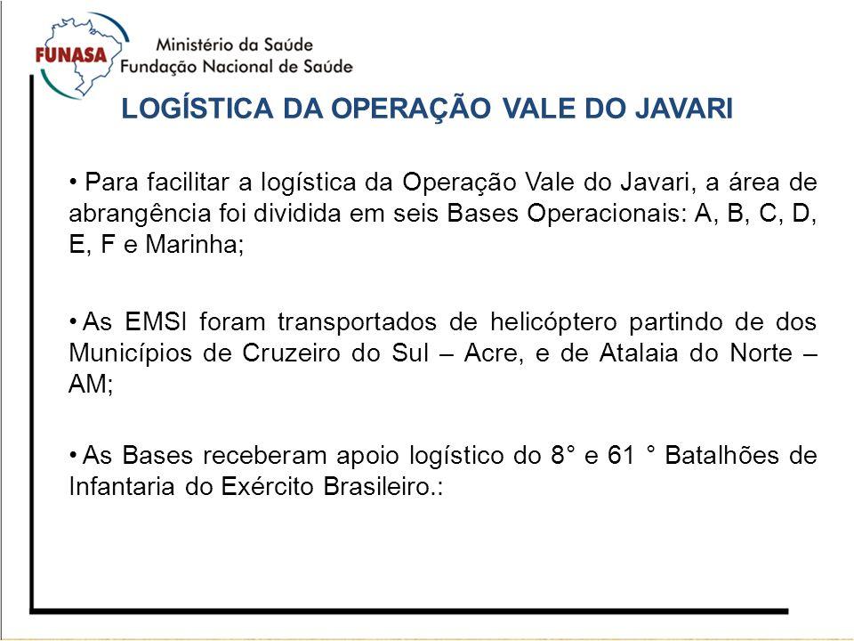 LOGÍSTICA DA OPERAÇÃO VALE DO JAVARI Para facilitar a logística da Operação Vale do Javari, a área de abrangência foi dividida em seis Bases Operacion