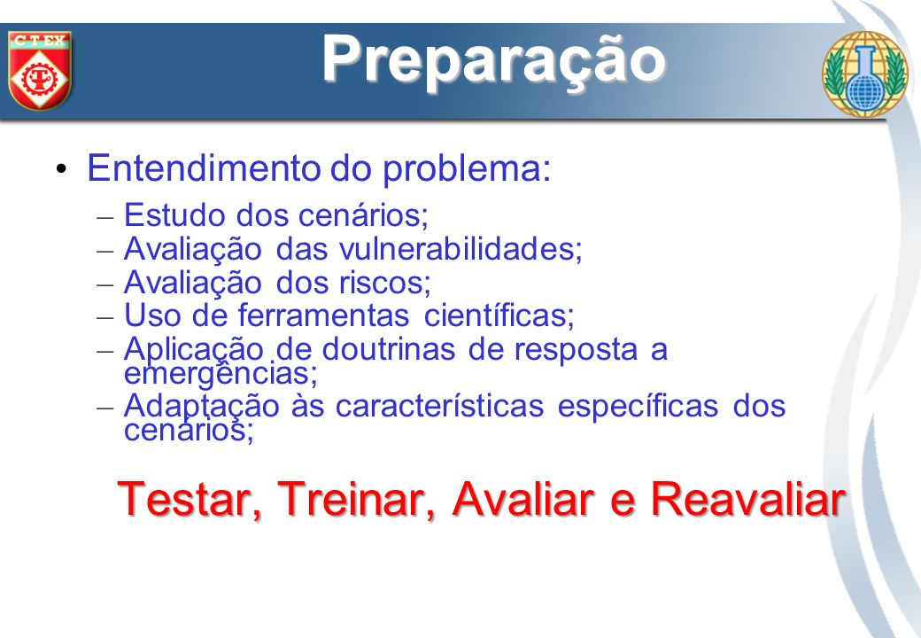 Preparação Entendimento do problema: – Estudo dos cenários; – Avaliação das vulnerabilidades; – Avaliação dos riscos; – Uso de ferramentas científicas
