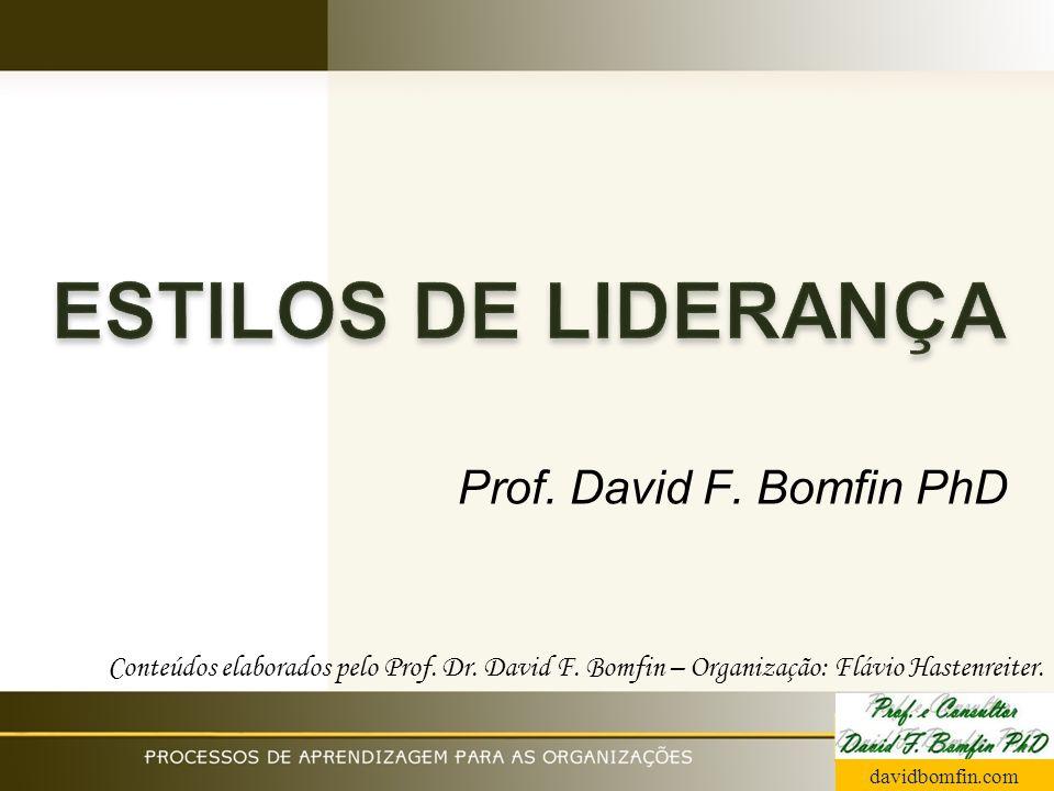 Prof. David F. Bomfin PhD Conteúdos elaborados pelo Prof. Dr. David F. Bomfin – Organização: Flávio Hastenreiter. davidbomfin.com