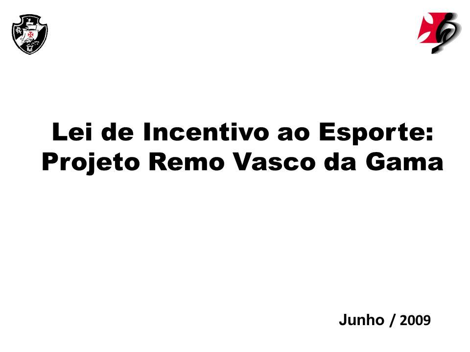 Lei de Incentivo ao Esporte: Projeto Remo Vasco da Gama Junho / 2009