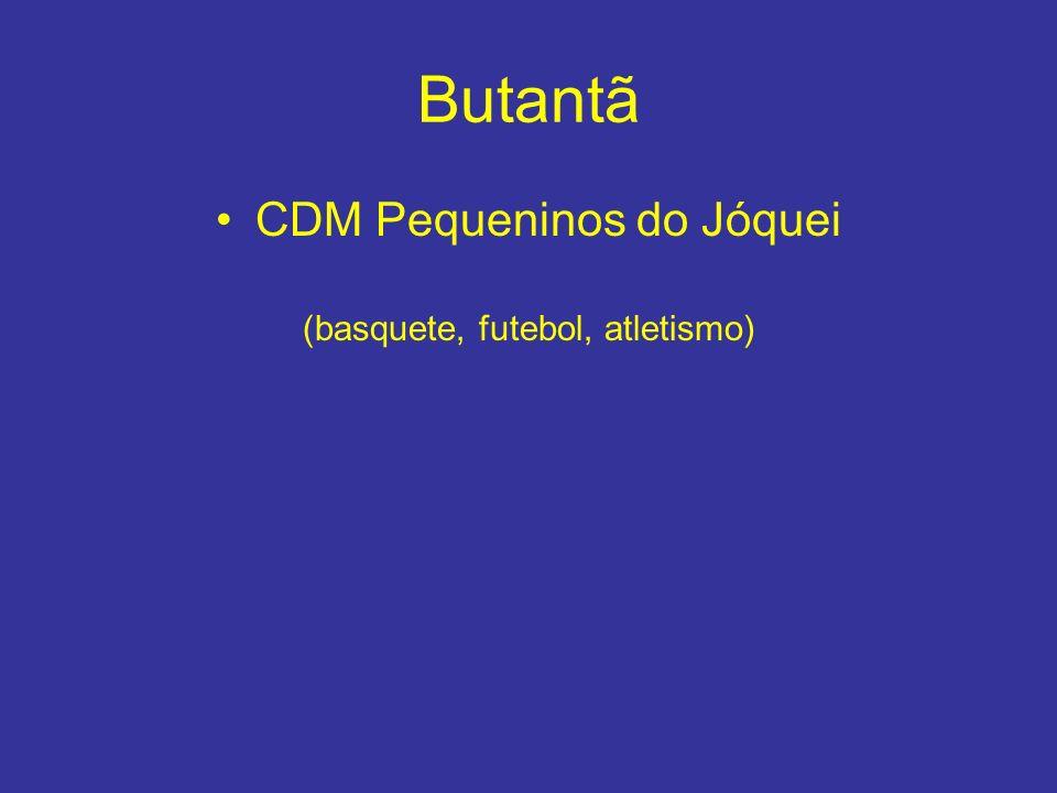 Butantã CDM Pequeninos do Jóquei (basquete, futebol, atletismo)