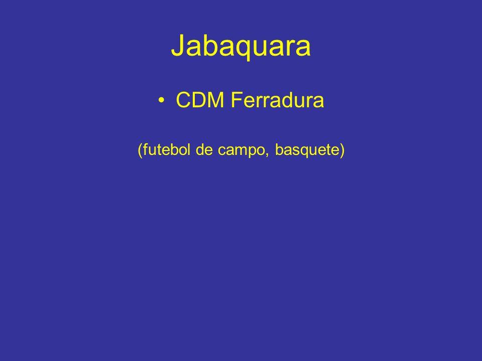 Jabaquara CDM Ferradura (futebol de campo, basquete)