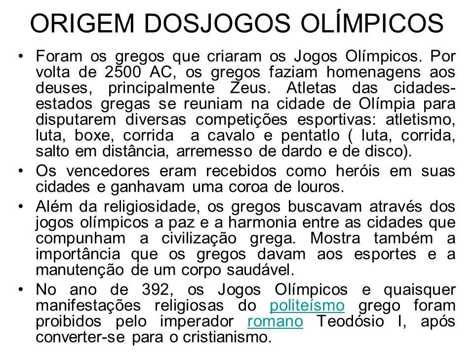 JOGOS OLÍMPICOS Em 1896, um aristocrata francês, Barão de Coubertin, recuperou os Jogos tentando reavivar o espírito das primeiras Olimpíadas, que passaram a ser realizadas de quatro em quatro anos desde então (como a tradição grega), tendo sido interrompidos apenas pelas duas Grandes Guerras Mundiais.1896 Barão de Coubertin
