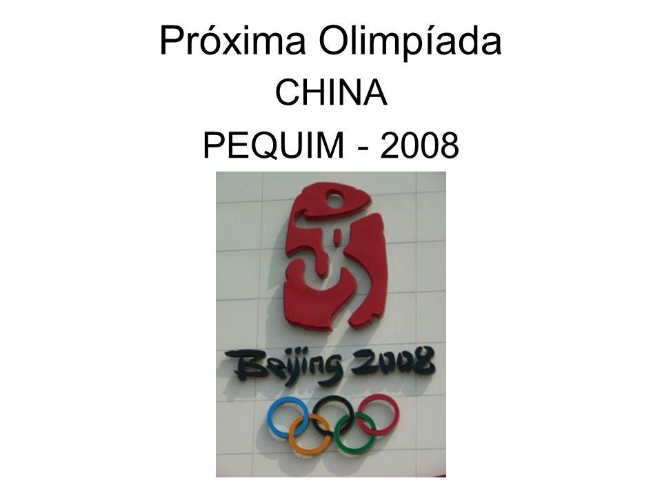 Próxima Olimpíada CHINA PEQUIM - 2008