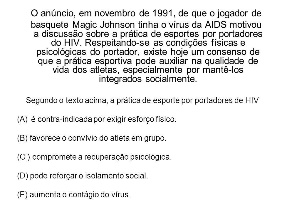 O anúncio, em novembro de 1991, de que o jogador de basquete Magic Johnson tinha o vírus da AIDS motivou a discussão sobre a prática de esportes por p