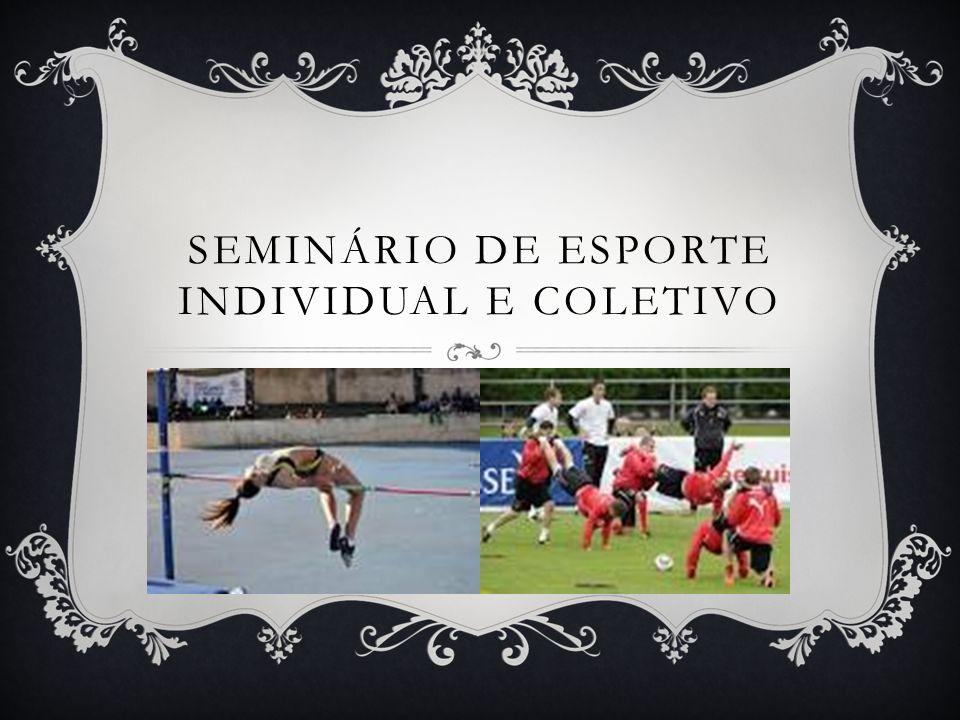 SEMINÁRIO DE ESPORTE INDIVIDUAL E COLETIVO