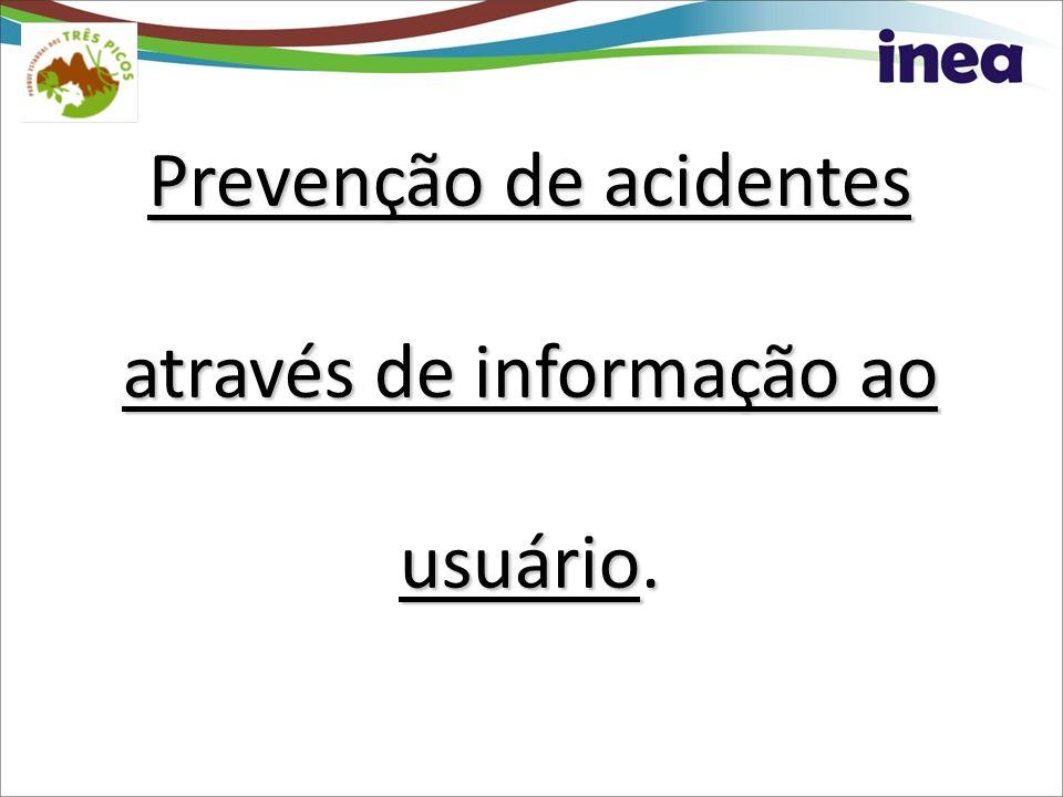 Prevenção de acidentes através de informação ao usuário.