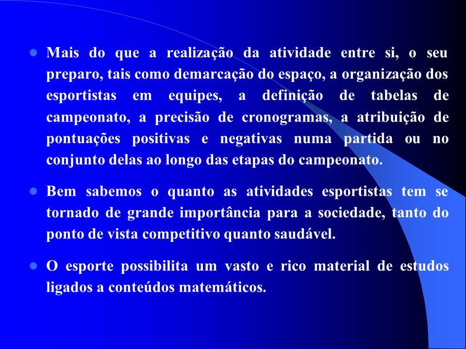 Mais do que a realização da atividade entre si, o seu preparo, tais como demarcação do espaço, a organização dos esportistas em equipes, a definição d