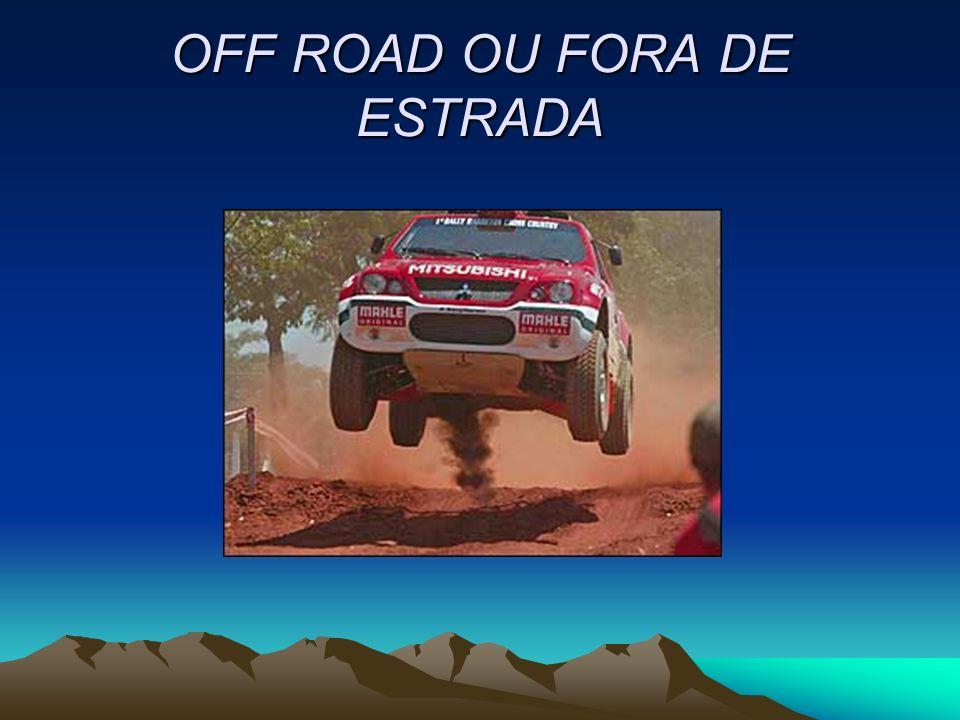 OFF ROAD OU FORA DE ESTRADA