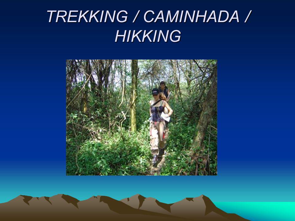 TREKKING / CAMINHADA / HIKKING