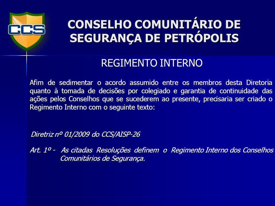 CONSELHO COMUNITÁRIO DE SEGURANÇA DE PETRÓPOLIS Art.