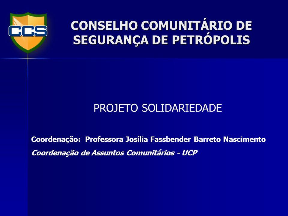 CONSELHO COMUNITÁRIO DE SEGURANÇA DE PETRÓPOLIS I DADOS E HISTÓRICO DA INSTITUIÇÃO UNIVERSIDADE CATÓLICA DE PETRÓPOLIS Responsável pela instituição: Grão-Chanceler Dom Filippo Santoro e o Magnífico Reitor Dr.