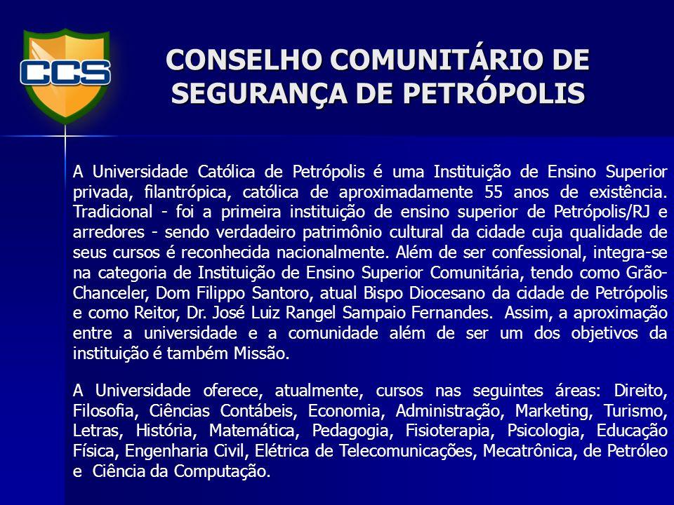 CONSELHO COMUNITÁRIO DE SEGURANÇA DE PETRÓPOLIS II JUSTIFICATIVA O Brasil é um país marcado pela desigualdade social.