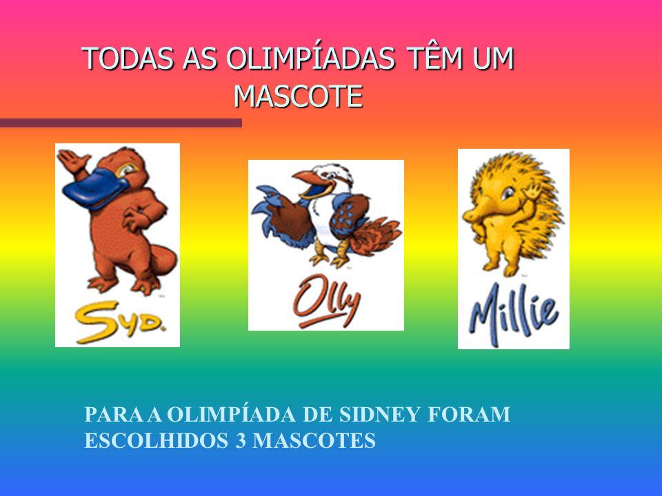 TODAS AS OLIMPÍADAS TÊM UM MASCOTE PARA A OLIMPÍADA DE SIDNEY FORAM ESCOLHIDOS 3 MASCOTES